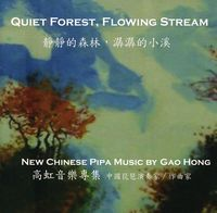 Gao Hong - Quiet Forest / Flowing Stream