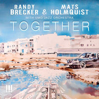Randy Brecker - Together (With Umo Jazz Orchestra)