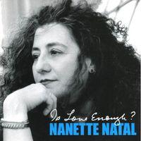Nanette Natal - Is Love Enough