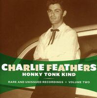 Charlie Feathers - Honky Tonk Kind