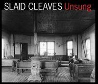 Slaid Cleaves - Unsung