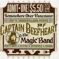 Captain Beefheart - Commodore Ballroom Vancouver 1981 (Uk)