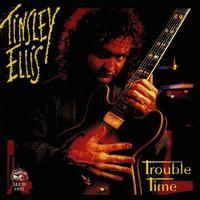 Tinsley Ellis - Trouble Time