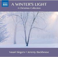 Vasari Singers - Winter's Light: Carols From The 17th & 19th & 20th