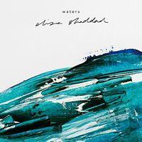 Eliza Shaddad - Waters EP