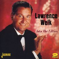 Lawrence Welk - Into The Fifties [Import]