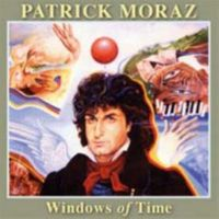 Patrick Moraz - Windows Of Time [Remastered]
