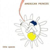 American Princes - Little Spaces