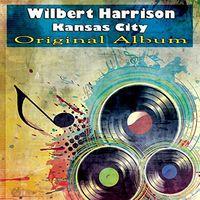 Wilbert Harrison - Kansas City: 1953-1962 Sides [Remastered] (Spa)
