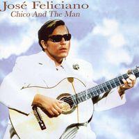 Jose Feliciano - Chico & The Man