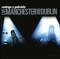 Rodrigo Y Gabriela - Live Manchester & Dublin [Import]