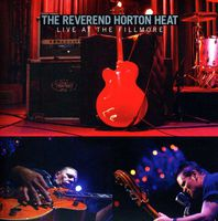 Reverend Horton Heat - Live at the Fillmore