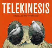 Telekinesis - Parallel Seismic Conspiracies