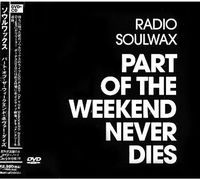 Soulwax - Part Of Weekend Never Dies (Bonus Dvd) (Jpn) [Limited Edition]