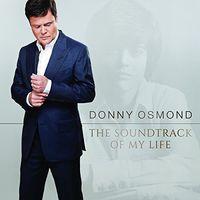 Donny Osmond - Soundtrack of My Life