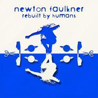 Newton Faulkner - Rebuilt By Humans [Import]