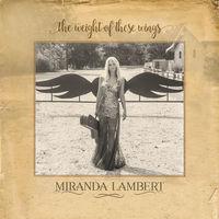 Miranda Lambert - The Weight Of These Wings [Vinyl]