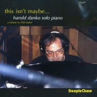Harold Danko - This Isn't Maybe [Import]
