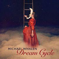 Michael Whalen - Dream Cycle