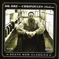 Dr. Dre - Chronicles Deluxe (Death Row Classics)
