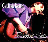 Catfish Keith - Rolling Sea