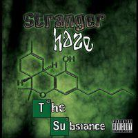 Stranger Haze - The Substance