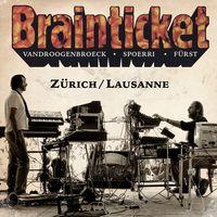 Brainticket - Zurich / Lausanne