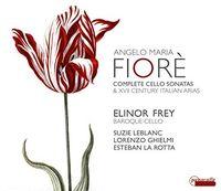 Elinor Frey - Complete Cello Sonatas & Xvii Century Italian
