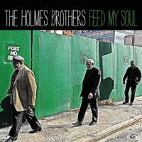 Holmes Brothers - Feed My Soul