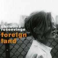 Christina Rosenvinge - Foreign Land