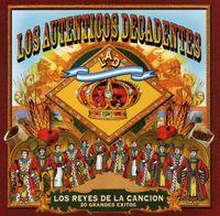 Los Autenticos Decadentes - Los Reyes De La Cancion