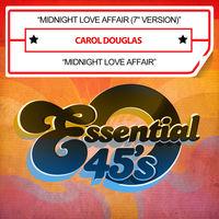 Carol Douglas - Midnight Love Affair (Digital 45)