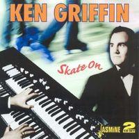 Ken Griffin - Skate On [Import]