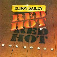 Elroy Bailey - Red Hot Dub