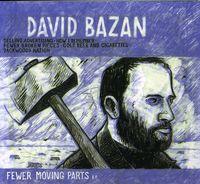 David Bazan - Fewer Moving Parts-Ep