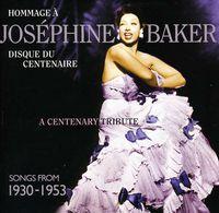 Josephine Baker - Centenary Tribute: Songs From 1930-1953