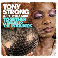 Tony Strong - Together: Tribute to Intruders