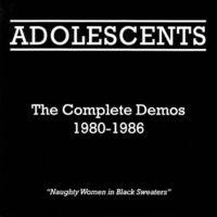 Adolescents - Complete Demos 1980-1986