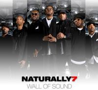 Naturally 7 - Wall Of Sound (Can)