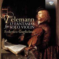 Federico Guglielmo - 12 Fantasias for Violin Solo