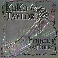 Koko Taylor - Force of Nature