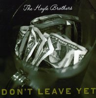 Hoyle Brothers - Don't Leave Yet