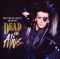 Dead Or Alive - That's The Way I Like It: Best Of [Import]