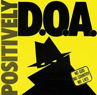 D.O.A. - Positively Doa-33rd Anniversary Reissue