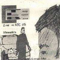Tony Lopez Band - Lifewalkn Live Nyc 05
