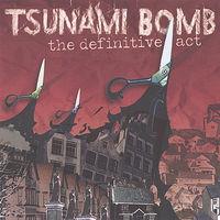 Tsunami Bomb - Definitive Act