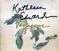 Kathleen Edwards - Voyageur [Import]