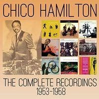 Chico Hamilton - Complete Recordings 1953-1958