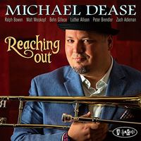 Michael Dease - Reaching Out
