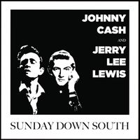 Johnny Cash and Jerry Lee Lewis - Sunday Down South [LP]